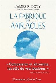 La fabrique des miracles par  James R. Doty