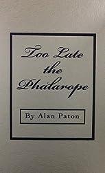Too Late the Phalarope by Alan Paton (1985-06-08)