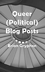 Queer (Political) Blog Posts: 2nd Edition 2015 (English Edition)