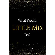 What Would Little Mix Do?: Little Mix Designer Notebook