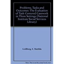 Problems, Tasks and Outcomes: The Evaluation of Task-centred Casework in Three Settings (National Institute Social Services library)