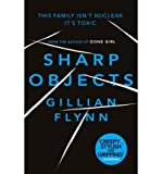 [(Sharp Objects)] [ By (author) Gillian Flynn ] [January, 2013]