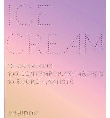 Ice Cream: Contemporary Art in Culture (Hardback) - Common Ice Cream Contemporary Art
