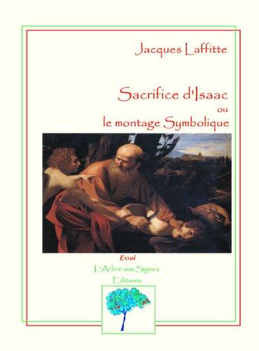 SACRIFICE D'ISAAC ou le montage Symbolique par Jacques LAFFITTE