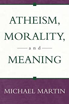 Atheism, Morality, and Meaning (Prometheus Lecture Series) by [Martin, Michael]