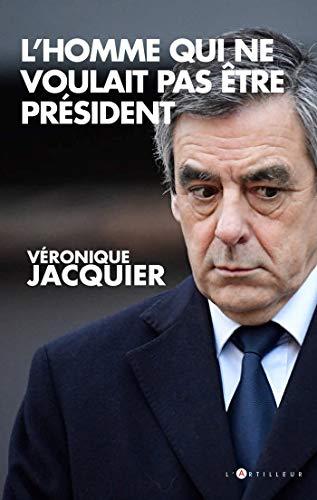 L'Homme qui ne voulait pas être président par Véronique Jacquier
