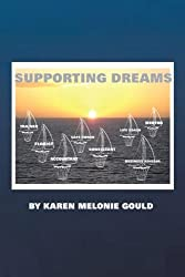 Supporting Dreams by Karen Melonie Gould (2011-07-14)