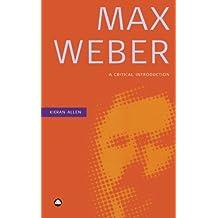 Max Weber: A Critical Introduction