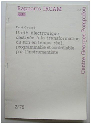 Unité électronique destinée à la transformation du son en temps réel, programmable et contrôlable pour l'instrumentiste (Rapport)