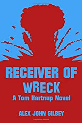 Receiver Of Wreck: A Tom Hartnup Novel (The Tom Hartnup Novels)