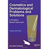 Cosmetics and Dermatologic Problems and Solutions, Third Edition by Zoe Diana Draelos (2011-09-01)