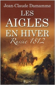 Les Aigles En Hiver Russie 1812 [Pdf/ePub] eBook