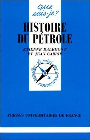 Histoire du pétrole par Etienne Dalemont, Jean Carrie