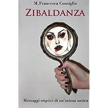 Zibaldanza: Messaggi criptici di un'anima antica