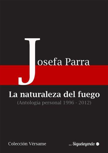 La naturaleza del fuego (Vérsame nº 3) por Josefa Parra