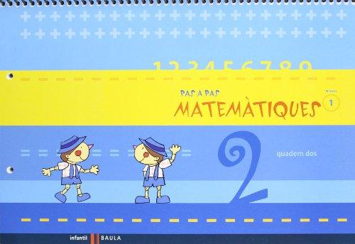 Quadern dos Pas a Pas Matemàtiques nivell 1 Cicle Infantil (Projecte Pas a Pas) - 9788447924332