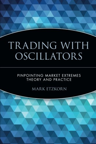 trading-with-oscillators-pinpointing-market-extremes-theory-and-practice-pinpointing-market-extremes