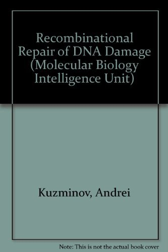 Recombinational Repair of DNA Damage (Molecular Biology Intelligence Unit)