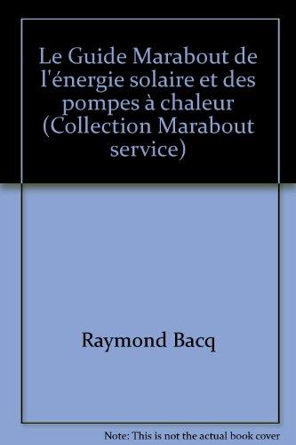 Le Guide Marabout de l'énergie solaire et des pompes à chaleur (Collection Marabout service)