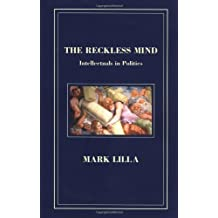 Reckless Mind: Intellectuals in Politics
