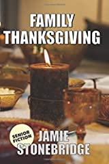 Family Thanksgiving: Large Print Fiction for Seniors with Dementia, Alzheimer's, a Stroke or people who enjoy simplified stories (Senior Fiction) Paperback