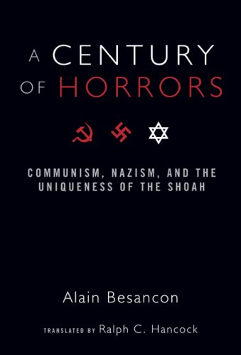A Century of Horrors: Communism, Nazism, and the Uniqueness of the Shoah (Crosscurrents) por Alain Besancon
