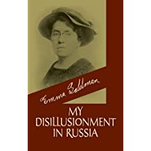 My Disillusionment in Russia by Emma Goldman (2003-11-19)