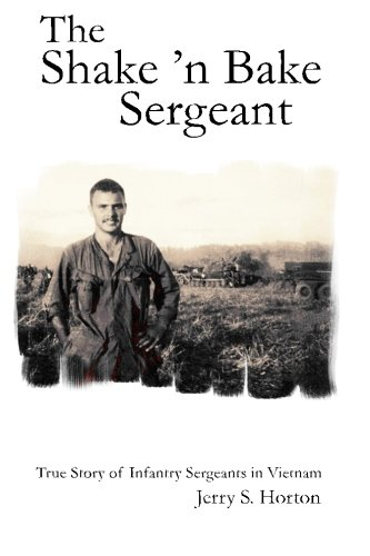 the-shake-n-bake-sergeant-true-story-of-infantry-sergeants-in-vietnam