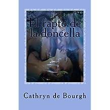 El rapto de la doncella (Romance er?ico victoriano) (Spanish Edition) by Cathryn de Bourgh (2013-11-21)