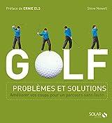 Golf : Problèmes et solutions : améliorer vos coups pour un parcours sans faute