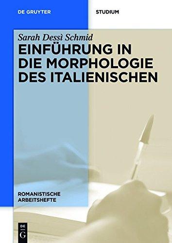 Einführung in die Morphologie des Italienischen (Romanistische Arbeitshefte, Band 61)