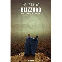 Blizzard, Tome 3 : Le dernier sortilège