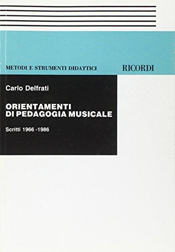 Orientamenti di pedagogia musicale. Scritti 1966-1986