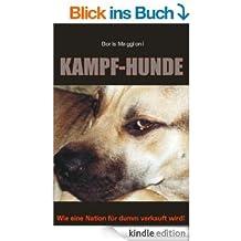 Kampf-Hunde: Wie eine Nation für dumm verkauft wird