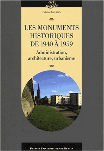 Les monuments historiques de 1940 à 1959 : Administration, architecture, urbanisme