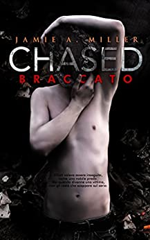 Chased: Braccato di [Miller, Jamie A.]