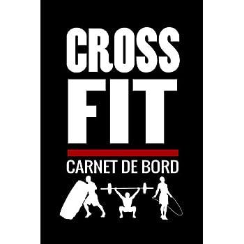 Crossfit Carnet de Bord: Cahier de suivi d'entrainements   Planifiez + de 150 WODs    97 pages, 15,24 x 22,86 cm