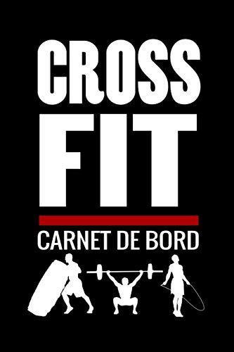 Crossfit Carnet de Bord: Cahier de suivi d'entrainements | Planifiez + de 150 WODs | 97 pages, 15,24 x 22,86 cm