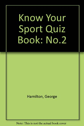 Know Your Sport Quiz Book: No.2 por George Hamilton