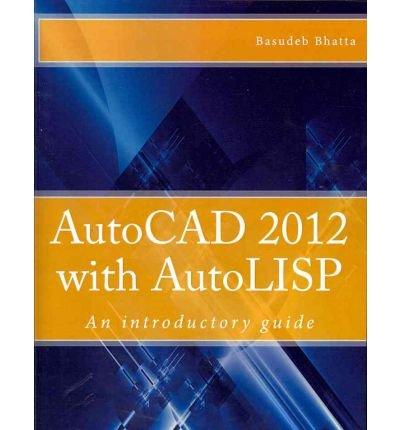 Harduwich Natanaele: Read [ [ AUTOCAD 2012 WITH AUTOLISP: AN