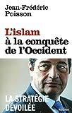 L'Islam à la conquête de l'Occident - La stratégie dévoilée