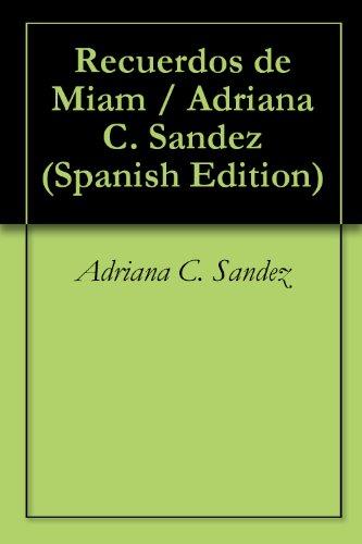 Recuerdos de Miami por Adriana C. Sandez