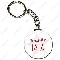 Porte clés 25 mm Tu Va être Tata - Idée cadeau Original Tonton Anniversaire, Noël, Naissance, Baptême