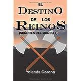 El DESTINO DE LOS REINOS (SEÑORES DEL MUNDO 3): Nuevas amenazas acechan ¿Sobrevivirán los reinos?