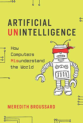 Artificial Unintelligence – How Computers Misunderstand the World (The MIT Press)