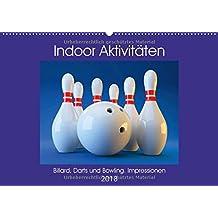 Indoor Aktivitäten. Billard, Darts und Bowling. Impressionen (Wandkalender 2018 DIN A2 quer): Gemütliche Abende beim Geschicklichkeits- und ... (Monatskalender, 14 Seiten ) (CALVENDO Sport)