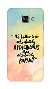 AMEZ its better to be absolutely ridiculous than boring Back Cover For Samsung Galaxy A3 (2016 EDITION)