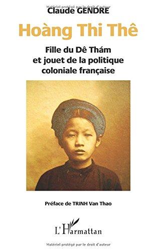 Hoàng Thi Thê: Fille du Dê Thám et jouet de la politique coloniale française