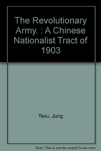The Revolutionary Army : A Chinese Nationalist Tract Of 1903