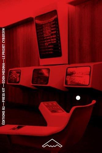 Le Projet Cybersyn La cybernétique socialiste dans le Chili de Salvador Allende (B2-70) par Eden Medina